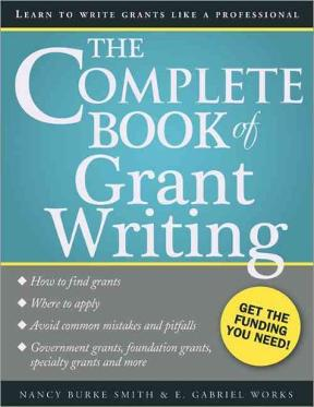 Front cover of the book The Complete Book of Grant Writing by Nancy Burke Smith and E. Gabrial Works.
